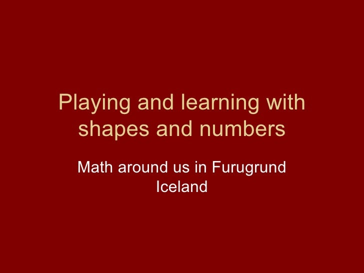 Playing and learning with shapes and numbers Math around us in Furugrund Iceland