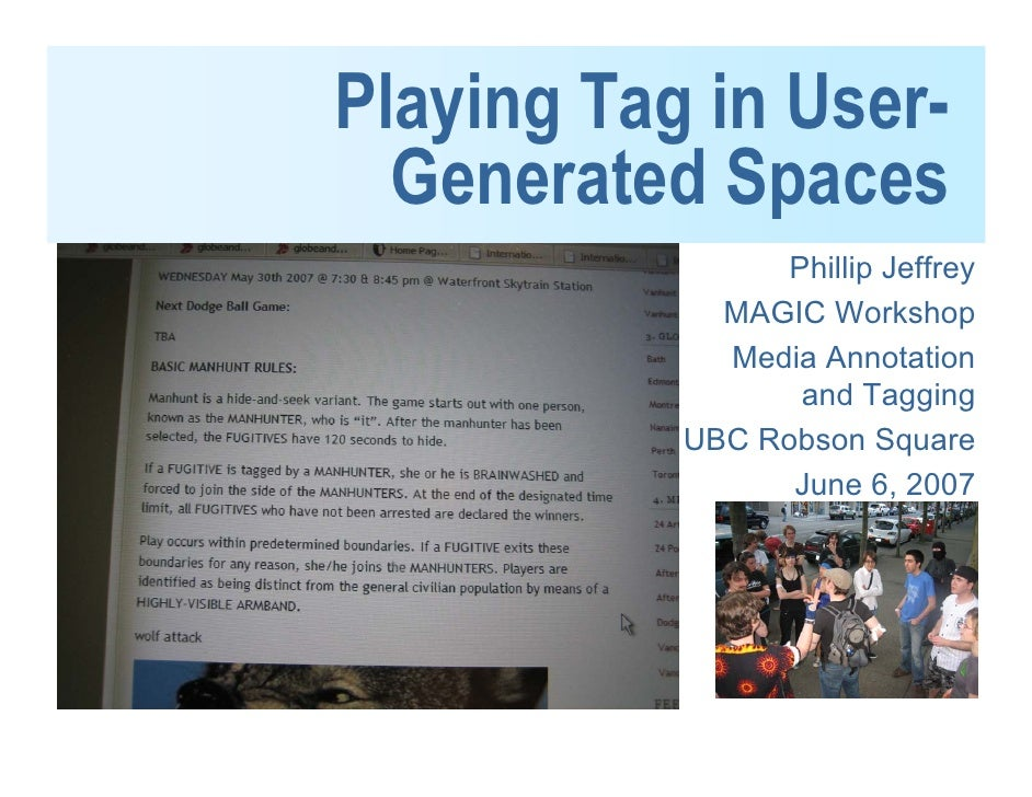 Playing Tag in User-   Generated Spaces                  Phillip Jeffrey              MAGIC Workshop              Media An...