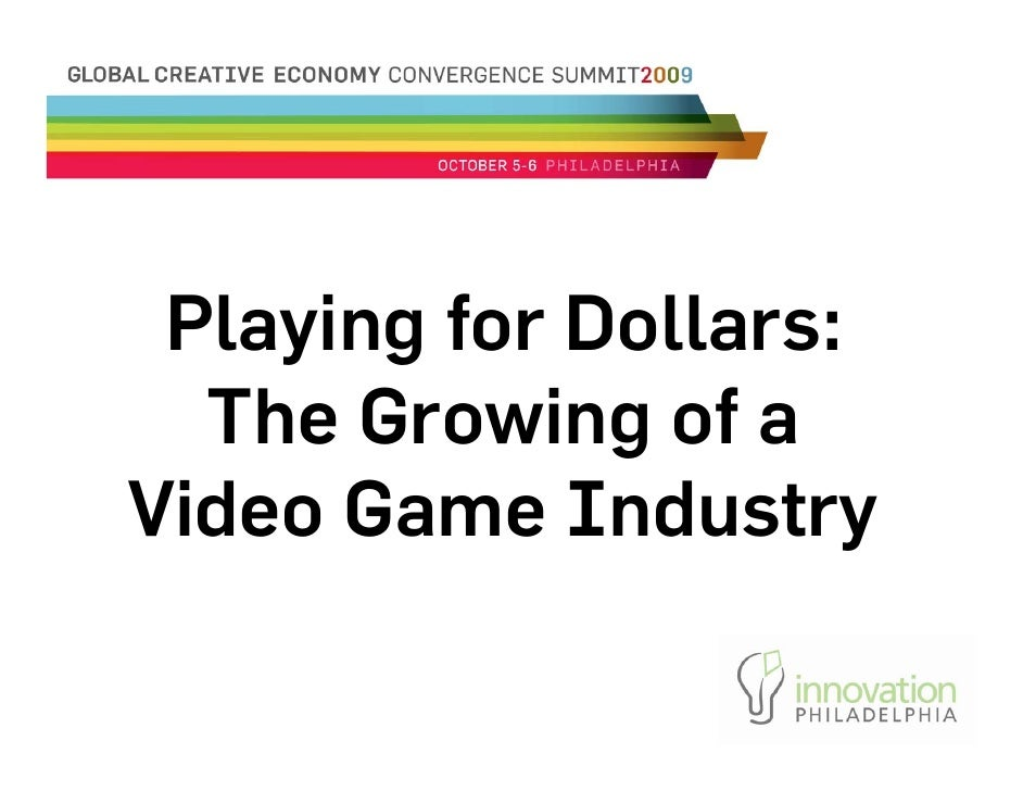 Playing for Dollars:   The Growing of a Video Game Industry
