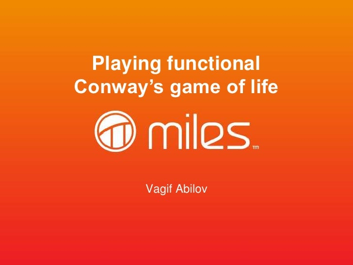 Playing functionalConway's game of life       Vagif Abilov