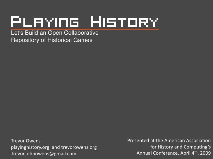 Playing History: Lets Build An Open Collaborative Repository Of Historical Games