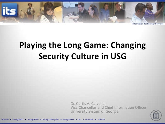 Playing the Long Game: Changing                     Security Culture in USG                                               ...