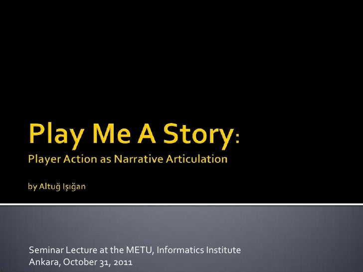 Play me a Story: Player Action as Narrative Articulation