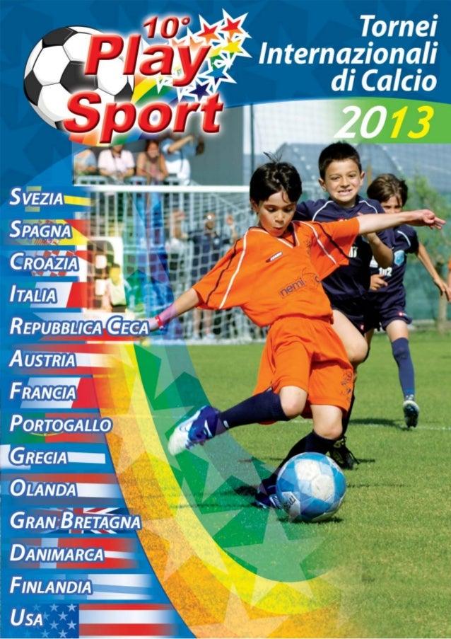 Siamo lieti di presentarvi il catalogo delle nostre iniziative sportiveaggiornato al 2013 che costituisce una panoramica d...