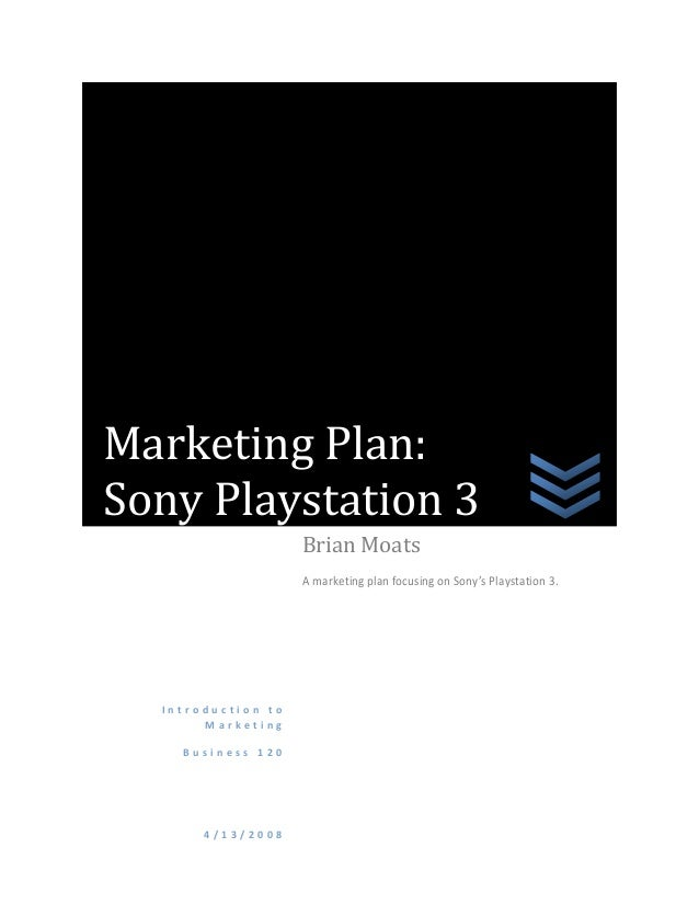 marketing plan sony playstation 3 Protection plan service and repair 2 and in supporting sony, playstation, and the playstation network, we deliver the in 1994 the playstation family of products and services include playstation 4, playstation vr, playstation vita, playstation 3, playstation store.