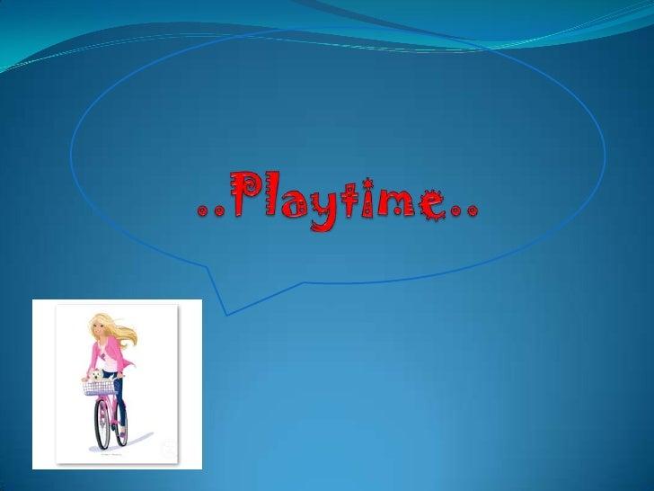 ..Playtime..<br />