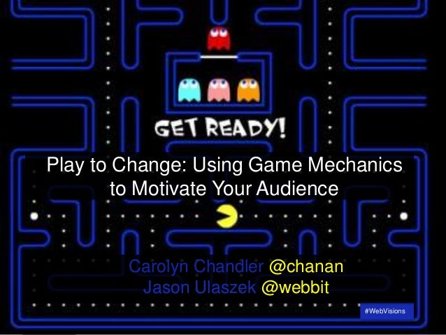 1#WebVisions1 #WebVisionsPlay to Change: Using Game Mechanicsto Motivate Your AudienceCarolyn Chandler @chananJason Ulasze...