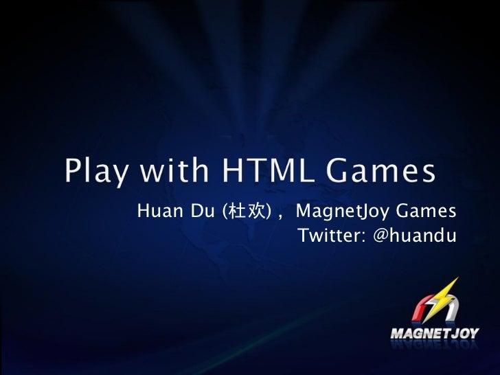 Huan Du (杜欢) , MagnetJoy Games               Twitter: @huandu