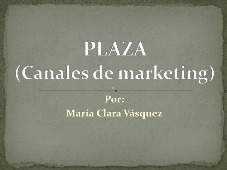 Por: María Clara Vásquez