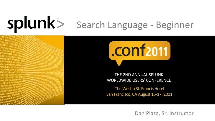 Splunk .conf2011: Search Language: Beginner