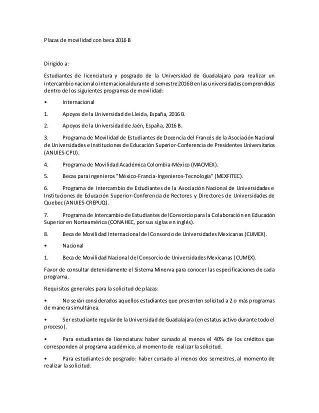 Plazas de movilidad con beca 2016 B Dirigido a: Estudiantes de licenciatura y posgrado de la Universidad de Guadalajara pa...