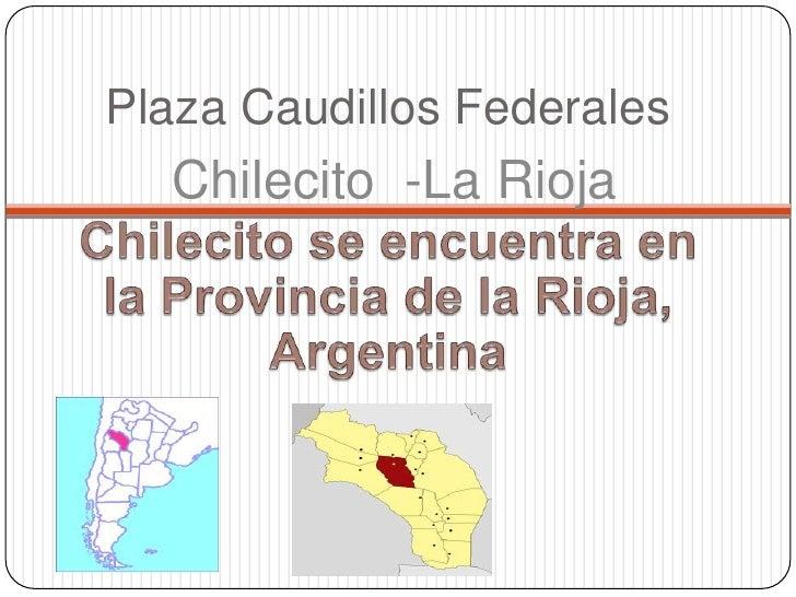Plaza Caudillos Federales  Chilecito -La Rioja