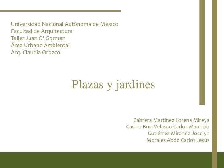 Universidad Nacional Autónoma de México Facultad de Arquitectura Taller Juan O' Gorman Área Urbano Ambiental Arq. Claudia ...