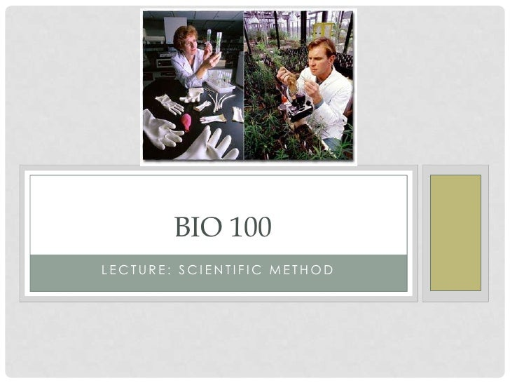 BIO 100LECTURE: SCIENTIFIC METHOD