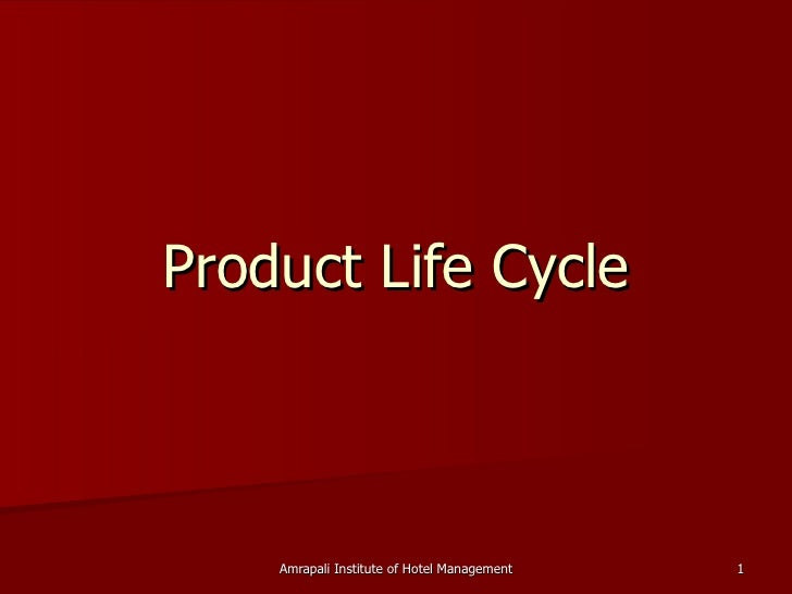 Product Life Cycle    Amrapali Institute of Hotel Management   1