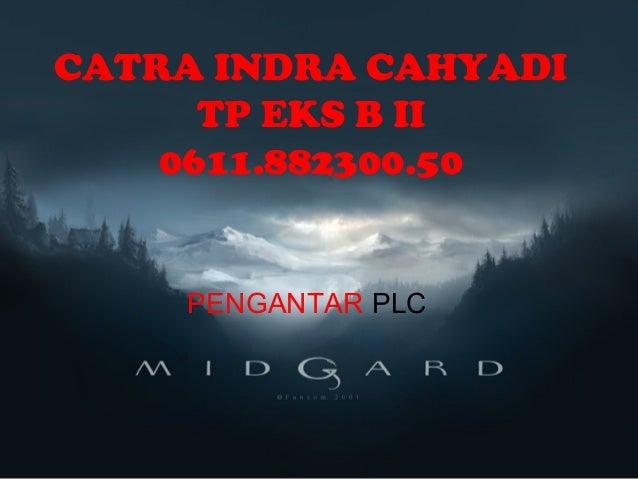 CATRA INDRA CAHYADI TP EKS B II 0611.882300.50  PENGANTAR PLC