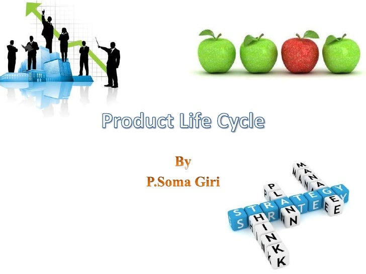 Product Life Cycle<br />By<br />P.Soma Giri<br />