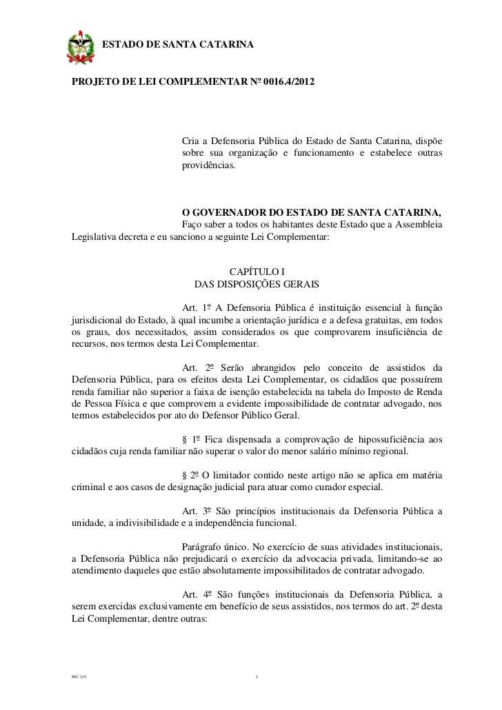 ESTADO DE SANTA CATARINAPROJETO DE LEI COMPLEMENTAR Nº 0016.4/2012                           Cria a Defensoria Pública do ...