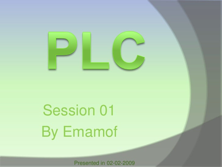 PLC, by Mohamed Al-Emam, Session 1