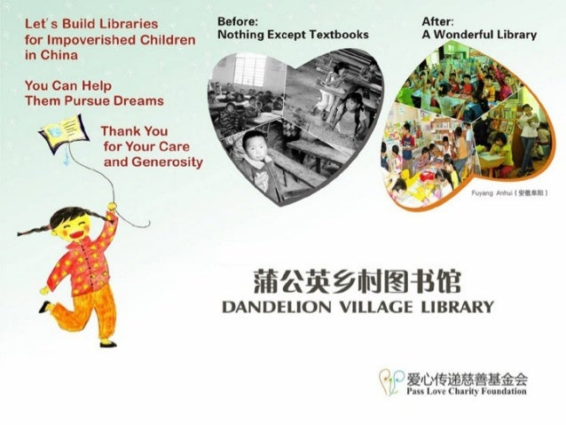 Introduction to Pass Love Charity Foundation (PLCF) The PLCF Dandelion Village Library Program Unique features of PLCF Dan...