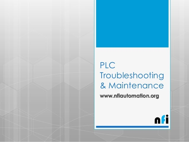 PLC Troubleshooting & Maintenance www.nfiautomation.org  nfi