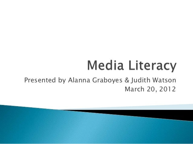 Presented by Alanna Graboyes & Judith Watson                             March 20, 2012