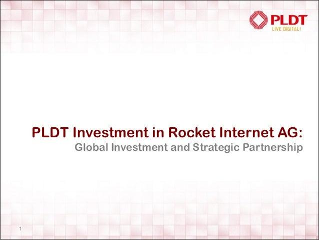 1 PLDT Investment in Rocket Internet AG: Global Investment and Strategic Partnership