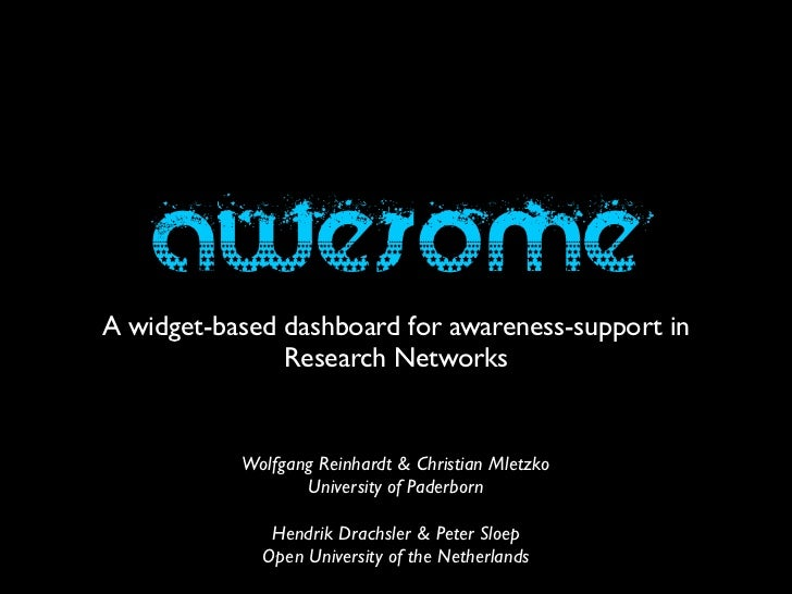 AWESOME: A widget-based dashboard for awareness-support in Research Networks