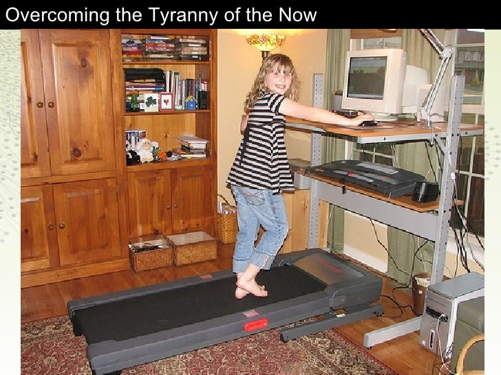 Overcoming the Tyranny of the Now
