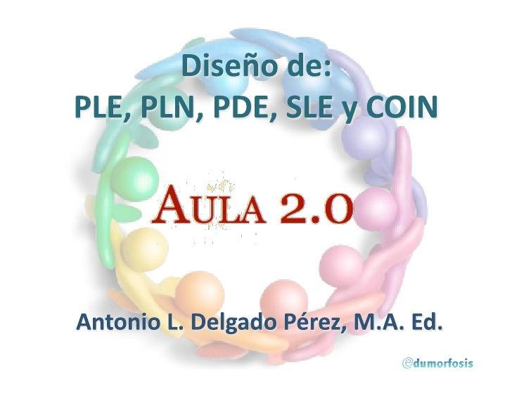 Diseño de: PLE, PLN, PDE, SLE y COIN