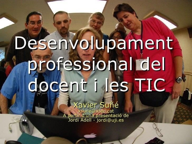 <ul><li>Xavier Suñé </li></ul><ul><li>[email_address] </li></ul><ul><li>A partir d'una presentació de </li></ul><ul><li>Jo...