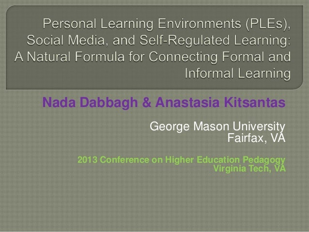 Nada Dabbagh & Anastasia Kitsantas                   George Mason University                               Fairfax, VA    ...