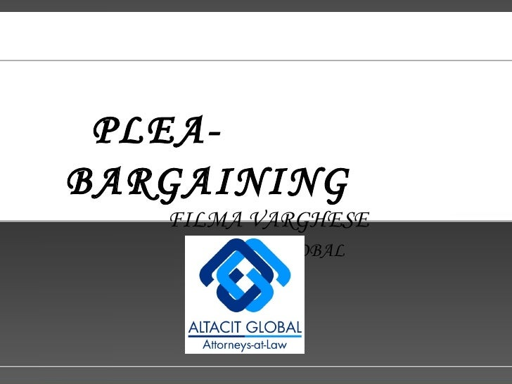 plea bargaining cja 224 Cja 224 week 3 individual assignment plea bargaining paper write a 1,050- to 1,400-word paper in which you evaluate the advantages and disadvantages of plea bargaining address the following in your paper.