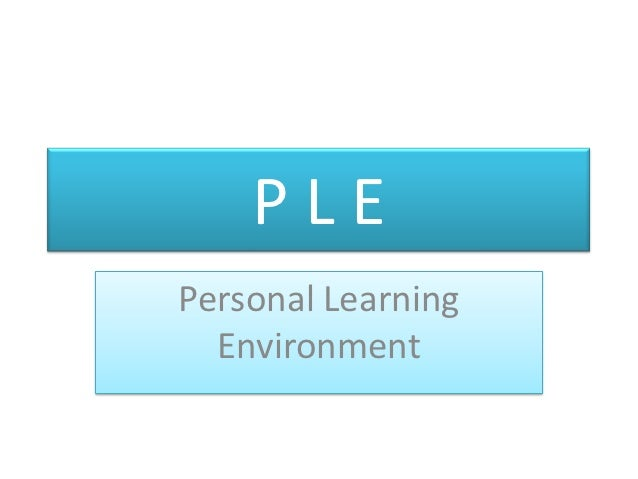 PLEPersonal Learning  Environment