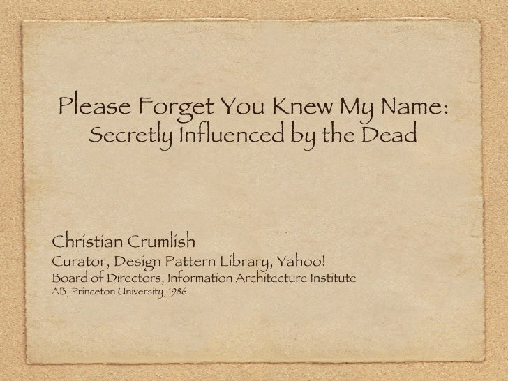 Please Forget You Knew My Name: Secretly Influenced by the Dead