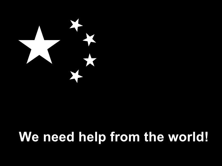 We need help from the world!