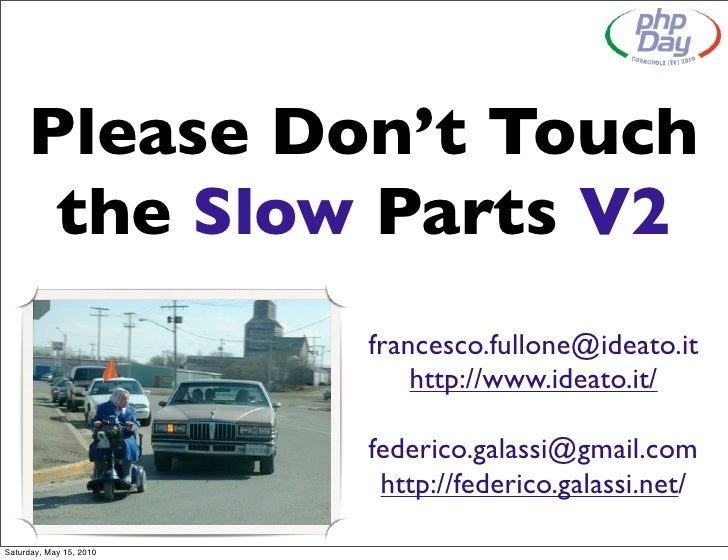Please Don't Touch       the Slow Parts V2                          francesco.fullone@ideato.it                           ...