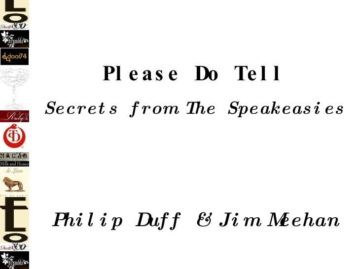 Please Do Tell Secrets from The Speakeasies Philip Duff & Jim Meehan