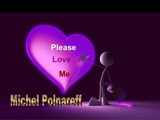 PleaseLove Me