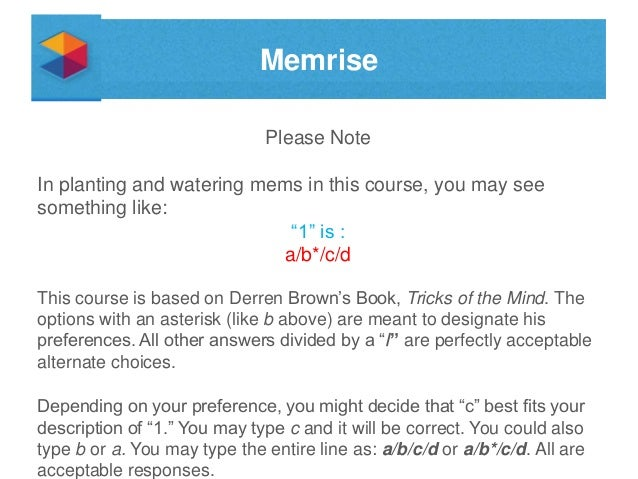 "Memrise Please Note  In planting and watering mems in this course, you may see something like: ""1"" is : a/b*/c/d This cour..."