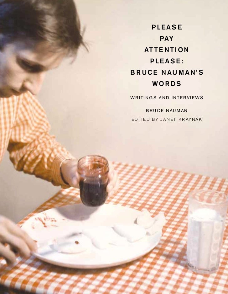 Please pay attention please   bruce nauman's words (writings and interviews)