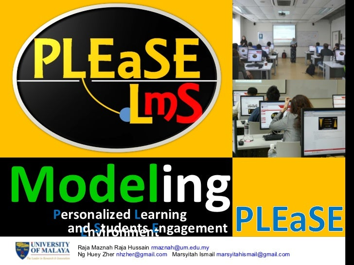 Model ing P ersonalized   L earning  E nvironment and   S tudents   E ngagement Raja Maznah Raja Hussain  [email_address] ...