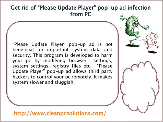 "Get rid of ""Please Update Player"" pop-up ad infection from PC  ""Please Update Player"" pop-up ad is not beneficial for impo..."