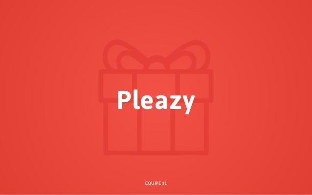 Pleazy ÉQUIPE 11