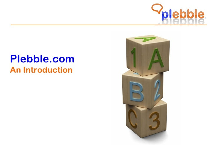 Plebble.com An Introduction