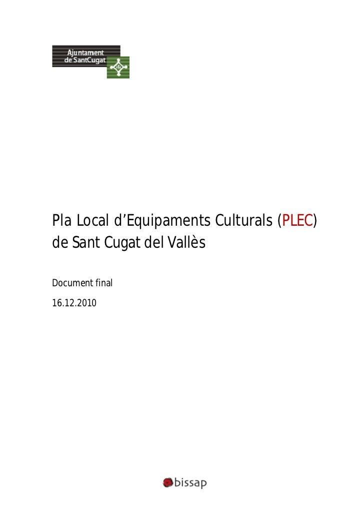 Pla Local d'Equipaments Culturals (PLEC)de Sant Cugat del VallèsDocument final16.12.2010