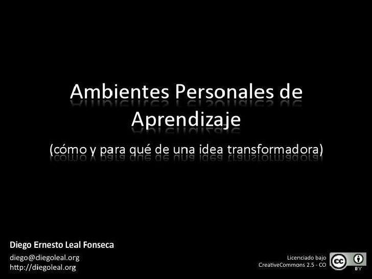 Ambientes Personales de Aprendizaje: Cómo y para qué de una idea transformadora