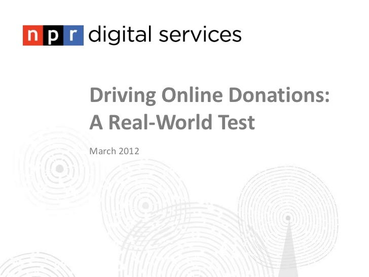 Driving Online Donations:A Real-World TestMarch 2012