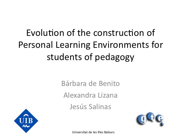 Evolu&on	  of	  the	  construc&on	  of	  Personal	  Learning	  Environments	  for	         students	  of	  pedagogy	      ...