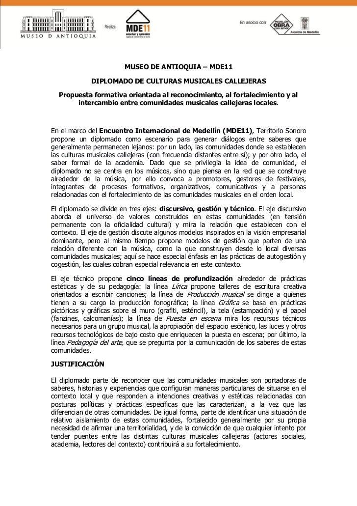 MUSEO DE ANTIOQUIA – MDE11              DIPLOMADO DE CULTURAS MUSICALES CALLEJERAS  Propuesta formativa orientada al recon...